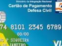 Estados e municípios receberam mais de R$ 500 milhões com o Cartão da Defesa Civil